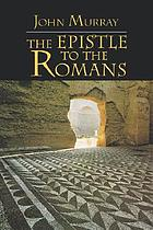 The Epistle to the Romans : the English text with introduction, exposition, and notes