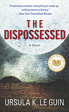 The dispossessed an ambiguous utopia ; [an astonishing tale of one man's search for utopia]