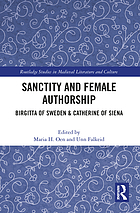 Sanctity and Female Authorship : Birgitta of Sweden and Catherine of Siena.