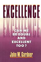 Excellence : can we be equal and excellent too?