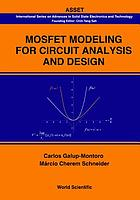 MOSFET Modeling for Circuit Analysis and Design (International series on advances in solid state electronics and technology)