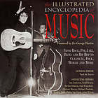 The illustrated encyclopedia of music : from rock, pop, jazz, blues and hip hop to classical, folk, world and more
