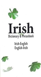 Irish/English English/Irish dictionary and phrasebook.