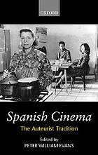Spanish cinema : the auteurist tradition
