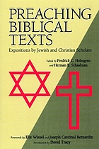 Preaching biblical texts : expositions by Jewish and Christian scholars