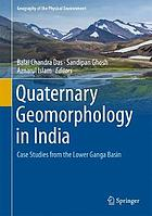 Quaternary geomorphology in India : case studies from the Lower Ganga Basin