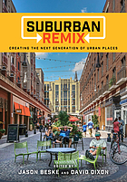 Suburban remix : creating the next generation of urban places