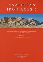 Anatolian Iron Ages 5 : proceedings of the Fifth Anatolian Iron Ages Colloquium held at Van, 6-10 August 2001