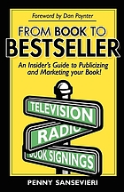 From book to bestseller : an insider's guide to publicizing and marketing your book!