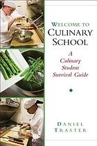 Welcome to culinary school : a culinary student survival guide