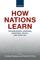 How nations learn : technological learning, industrial policy, and catch-up
