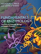 Fundamentals of enzymology : the cell and molecular biology of catalytic proteins