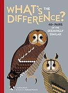 What's the difference? : 40+ pairs of the seemingly similar