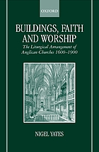 Buildings, faith and worship : the liturgical arrangement of Anglican churches 1600-1900