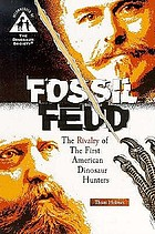 Fossil feud : the rivalry of the first American dinosaur hunters