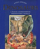 Dinosaurs : a magic 3-dimensional prehistoric world