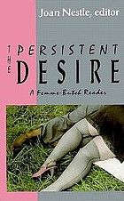 The persistent desire : a femme-butch reader