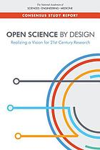 OPEN SCIENCE BY DESIGN : realizing a vision for 21st century research, 2018.