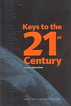 Keys to the 21st century / : summary of proceedings.
