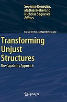 Transforming unjust structures : the capability approach