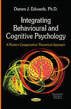 Integrating behavioural and cognitive psychology : a modern categorization theoretical approach