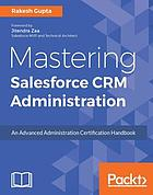 Mastering Salesforce CRM Administration.