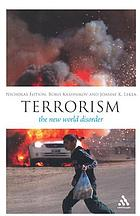 Terrorism : the New World Disorder.