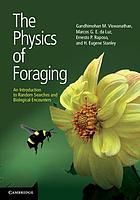 The physics of foraging : an introduction to random searches and biological encounters