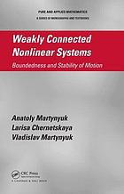 Weakly connected nonlinear systems : boundedness and stability of motion