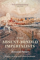 The absent-minded imperialists : empire, society, and culture in Britain