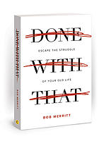 Done with that : escape the struggle of your old life