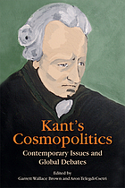 Kant's cosmopolitics : contemporary issues and global debates