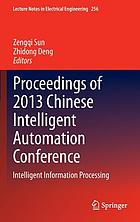 Proceedings of 2013 Chinese Intelligent Automation Conference : Intelligent information processing