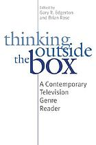 Thinking outside the box : a contemporary television genre reader