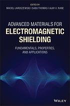 Advanced materials for electromagnetic shielding : fundamentals, properties, and applications
