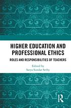 Higher education and professional ethics : roles and responsibilities of teachers