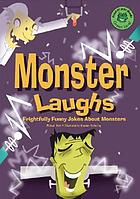 Monster laughs : frightfully funny jokes about monsters