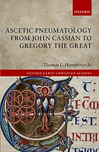 Ascetic pneumatology from John Cassian to Gregory the Great
