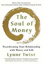 The Soul of Money: Transforming Your Relationship with Money and Life.