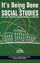 It's being done in social studies : race, class, gender and sexuality in the pre/K-12 curriculum