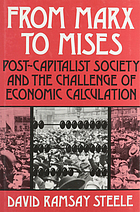 From Marx to Mises : Post Capitalist Society and the Challenge of Ecomic Calculation.