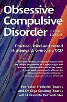 Obsessive compulsive disorder : practical, tried-and-tested strategies to overcome OCD.