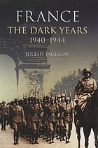 France : the dark years, 1940-1944