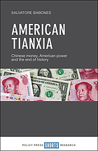 American tianxia : Chinese money, American power, and the end of history