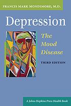 Depression, the Mood Disease