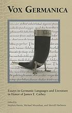 Vox Germanica : essays in Germanic languages and literature in honor of James E. Cathey