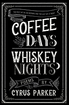 COFFEE DAYS WHISKEY NIGHTS.
