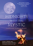 Midnights with the mystic : a little guide to freedom and bliss