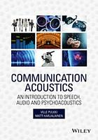 Communication acoustics : an introduction to speech, audio, and psychoacoustics