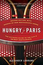 Hungry for Paris : the ultimate guide to the city's 109 best restaurants